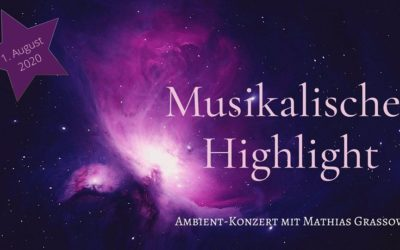 Musikalisches Highlight: Ambient-Konzert mit Mathias Grassow | 01. August 2020