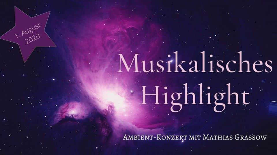 Musikalisches Highlight: Ambient-Konzert mit Mathias Grassow | 01. August 2020